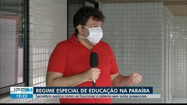JPB2JP: Regime especial de Educação na Paraíba - Secretário explica como vai funcionar o sistema sem aulas presenciais.