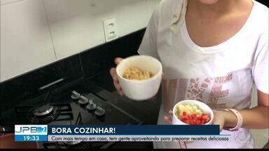 JPB2JP: Cozinhar em tempos de pandemia: faz bem para saúde do corpo e da mente - Ficando em casa, tem gente aproveitando para preparar receitas deliciosas.