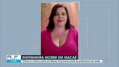 Enfermeira de Macaé tem morte confirmada por Covid-19 - É a primeira morte de um profissional da área da saúde nas regiões Serrana, dos Lagos, Norte e Noroeste do estado.
