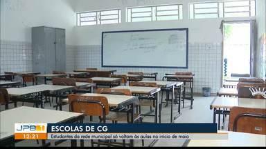 Estudantes da rede municipal de CG só voltam às aulas no início de maio - Aulas iam ser retomadas segunda-feira.