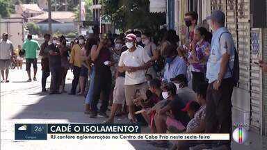 Prefeitura de Cabo Frio, RJ, fala sobre a falta de respeito ao distanciamento social - Veja como fica a fiscalização na cidade.