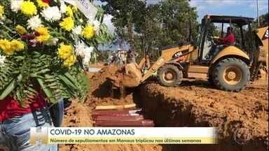 Número de sepultamentos triplica em Manaus - Serviço funerário está sobrecarregado e enfermeiros reclamam da falta de equipamentos de proteção nos hospitais