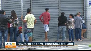 TJPB nega pedido de reabertura do comércio de Campina Grande - Câmara de Dirigentes Lojistas da cidade pediu a Justiça reabertura do comércio.