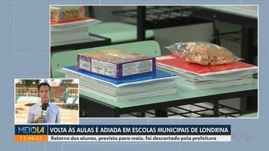 Escolas Municipais de Londrina têm retorno às aulas adiado - Mais de 40 mil alunos vão receber novas tarefas para estudar em casa.