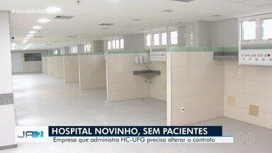 Hospital novo com 42 leitos de UTI aguarda alteração de contrato para receber pacientes - Unidade é de responsabilidade da empresa que administra o Hospital das Clínicas, em Goiânia.