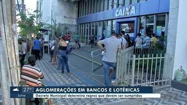 Decreto municipal determina normas para evitar aglomerações em bancos e lotéricas em Cuiab - Decreto municipal determina normas para evitar aglomerações em bancos e lotéricas em Cuiabá.