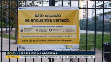 Brasileiros contam como está a rotina na Argentina - País adotou medidas rígidas para conter o avanço do novo coronavírus.