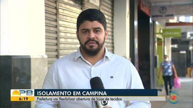 Prefeitura de CG flexibiliza abertura de lojas de tecidos - Confira os detalhes com o repórter Artur Lira.
