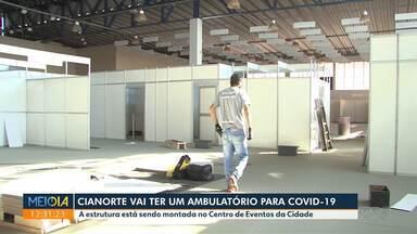 Cianorte terá ambulatório para Covid-19 - A estrutura está sendo montada no Centro de Eventos da Cidade.