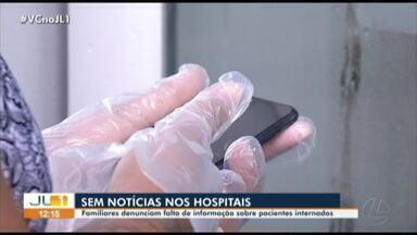 Familiares denunciam falta de informações sobre pacientes internados por Covid-19 - Familiares denunciam falta de informações sobre pacientes internados por Covid-19