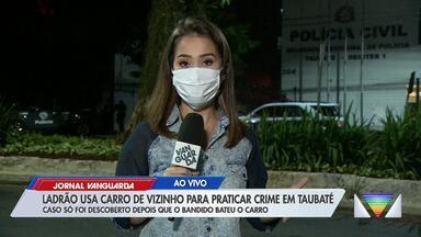 Ladrão usa carro de vizinho para praticar crime em Taubaté - Confira reportagem do Jornal Vanguarda desta segunda-feira (4).