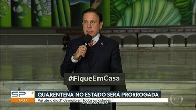 Quarentena no Estado de São Paulo será prorrogada até 31 de maio - Em coletiva, João Dória confirmou que quarentena segue até 31 de maio. Covid-19 avança em ritmo acelerado pela capital, litoral e interior do Estado.