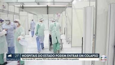 Hospitais do estado podem entrar em colapso - Na Grande São Paulo quase 90% dos leitos de UTI estão ocupados.