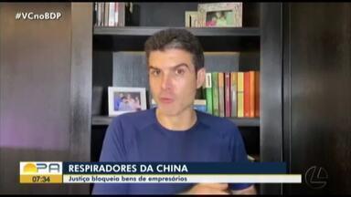 Justiça bloqueia bens de empresários envolvidos na compra de respiradores da China - Os equipamentos, que seriam utilizados para reforçar o atendimento a Covid-19 no Pará, não funcionam.