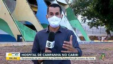 Juazeiro do Norte recebe hospital de campanha - Saiba mais em g1.com.br/ce