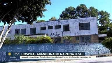 Obra de hospital está abandonada na Zona Leste - Moradores cobram fim de obra no Hospital Menino Jesus que já dura 6 anos em Ermelino Matarazzo.