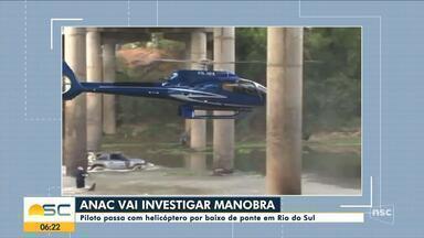 Piloto será investigado após passar com helicóptero por baixo de ponte em Rio do Sul - Piloto será investigado após passar com helicóptero por baixo de ponte em Rio do Sul