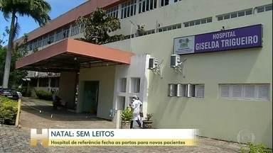 Natal tem apenas um leito vago em UTIs da rede pública de Saúde - E o hospital de referência em doenças infecto contagiosas fechou as portas para novos pacientes.