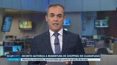 Decreto autoriza a reabertura de shopping em Guarapuava - A abertura, no entanto, deve ser feita só a partir do dia 28 de maio respeitando normas sanitárias.