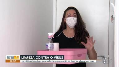 Dica da Lucy: consultora do ES dá dica para reforçar a prevenção na hora de chegar em casa - undefined