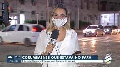 Corumbaense que estava no Pará é transferido de UTI aérea para tratamento em MS - Corumbaense que estava no Pará é transferido de UTI aérea para tratamento em MS