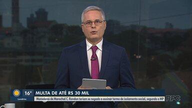 Moradores de Marechal Cândido Rondon não cumprem determinação de isolamento - A multa pode chegar a R$ 30 mil.