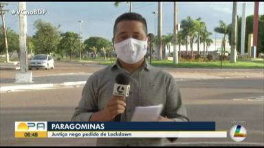 Justiça nega pedido do MPPA para 'lockdown' em Paragominas, no Pará - Justiça nega pedido do MPPA para 'lockdown' em Paragominas, no Pará