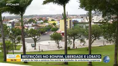 Restrições impostas pela prefeitura começam a valer na Liberdade, Bonfim e Lobato - Veja como está o movimento nas três localidades.