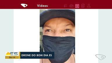 Telespectadores do Bom Dia pedem imagens do drone do Bom Dia ES - Os telespectadores pedem e a TV Gazeta vai atrás das imagens.