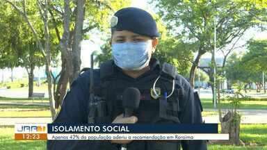 Apenas 42% da população aderiu a recomendação de isolamento social em Roraima - Os dados são do índice de isolamento social. O levantamento foi feito pelo Instituto Inloco.