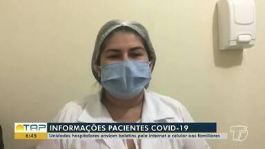 Unidades de atendimento à Covid-19 enviam boletim médico online - Pacientes internados com suspeita ou confirmado com a doença não pode receber visita.