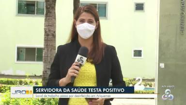 Servidora da saúde testa positivo para COVID-19 em Ariquemes - Local de trabalho foi desinfectado, segundo secretaria.