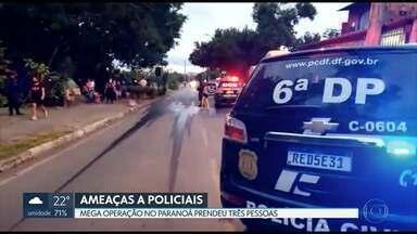 Polícia Civil faz operação de ameaças a policiais - As ameaças foram feitas em pichações no Paranoá. Três pessoas foram presas.