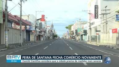 Pandemia: Feira de Santana volta a fechar o comércio nesta quinta-feira - Comitê Científico considera que a cidade precisa de medidas mais severas.