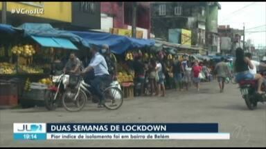 Com duas semanas de lockdown, tem bairro de Belém que não chegou a 5% de isolamento - Com duas semanas de lockdown, tem bairro de Belém que não chegou a 5% de isolamento