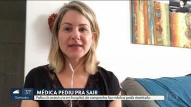Médica pede demissão após primeiro plantão no hospital de campanha no Maracanã - Ela denuncia que faltam várias coisas como remédios e exames para os pacientes.