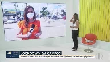 RJ confere como está a fiscalização no distrito de Goytacazes, um dos mais populosos - Depois da implantação do lockdown, a Prefeitura informou que o distrito vai ter barreira de contenção, como na área central.