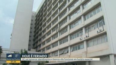 HC remarca atendimentos e bancos funcionam em horário especial em Ribeirão Preto - Feriado de 9 de julho foi antecipado em todo o estado por causa da pandemia da Covid-19.