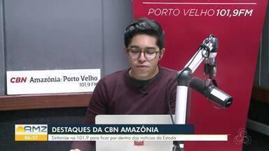 Veja os destaques da CBN Amazônia em Rondônia - João Antônio Alves conta sobre as novidades desta segunda-feira, 25.