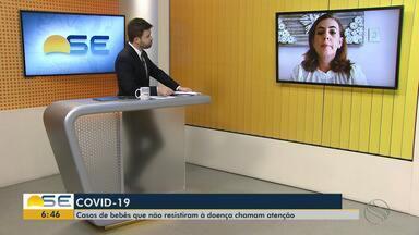 Pediatra fala sobre mortes de crianças causadas pela Covid-19 - Vítima mais jovem em Sergipe é um bebê de dois dias.