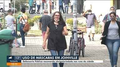 Defensoria Pública recomenda obrigatoriedade de máscaras nas ruas de Joinville - Defensoria Pública recomenda obrigatoriedade de máscaras nas ruas de Joinville