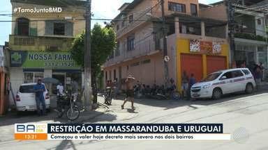 Bairros do Uruguai e Massaranduba também terão medidas de restrição mais severas - A medida foi anunciada neste sábado, pelo prefeito ACM Neto.