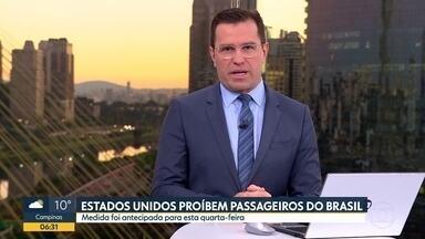 Estados Unidos proíbem passageiros do Brasil - Medida foi antecipada para esta quarta-feira.