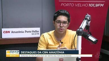 Veja os destaques da CBN Amazônia em Rondônia - Veja um pouco da programação desta quinta-feira, 28.