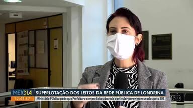 Superlotação dos leitos da rede pública em Londrina - Ministério Público pede que Prefeitura compre leitos da rede particular para serem usados pelo SUS.