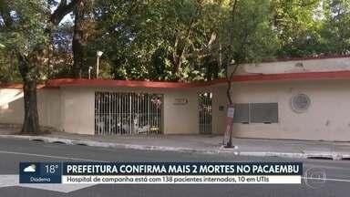 Prefeitura de São Paulo confirma mais duas mortes no hospital de campanha do Pacaembu - Até agora, foram três mortes no hospital, que foi construído para atender pacientes do novo coronavírus.