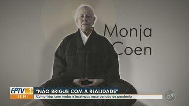 EPTV 1 traz bate-papo com Monja Coen, referência do budismo no Brasil - De forma leve, monja mostra como é possível atravessar o período de pandemia e fala sobre a expectativa para retomada das atividades.