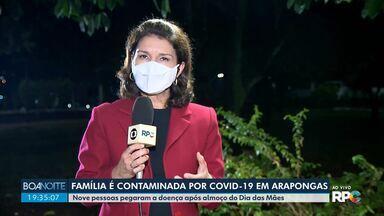 Família é contaminada por Covid-19 em Arapongas - Nove pessoas pegaram a doença após almoço do Dia das Mães.