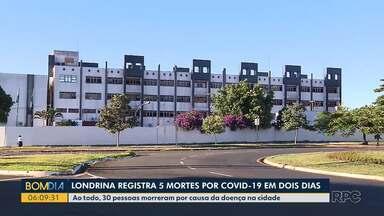 Londrina registra 5 mortes por Covid-19 em dois dias - Ao todo, 30 pessoas morreram por causa da doença na cidade.
