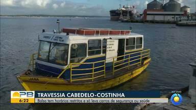 Balsa que faz travessia Cabedelo-Costinha têm horários restritos - Só carros de segurança e saúde podem ser transportados.
